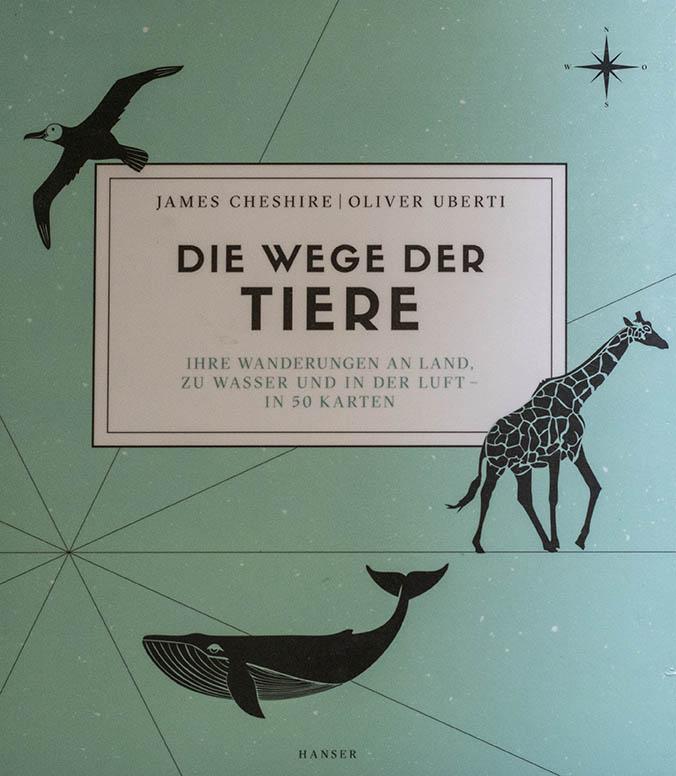 Der Weg der Tiere von James Cheshire und Oliver Uberti