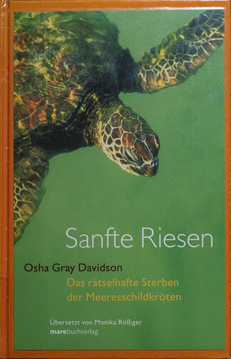 Sanfte Riesen. Das rätselhafte Sterben der Meeresschildkröten
